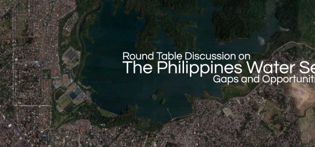 Round Table Discussion on The Philippines Water Sector: Gaps and Opportunities