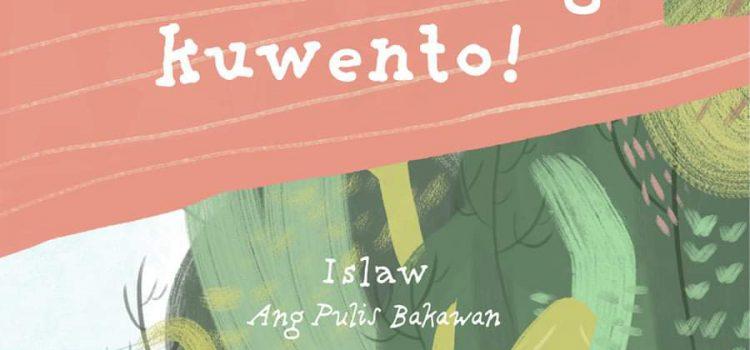 Tuklasin ang Kuwento ni Islaw, Ang Pulis Bakawan